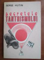 Anticariat: Serge Hutin - Secretele tantrismului