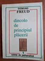 Anticariat: Sigmund Freud - Dincolo de principiul placerii