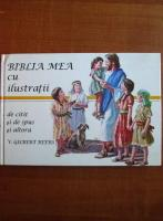 Anticariat: V. Gilbert Beers - Biblia mea cu ilustratii