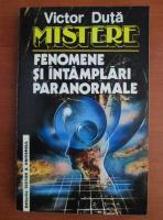 Anticariat: Victor Duta - Mistere. Fenomene si intamplari paranormale