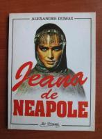 Anticariat: Alexandre Dumas - Jeana de Neapole