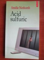 Anticariat: Amelie Nothomb - Acid sulfuric