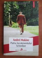 Anticariat: Andrei Makine - Patria locotenentului Schreiber