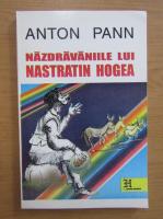 Anticariat: Anton Pann - Nazdraveniiile lui Nastratin Hogea
