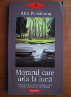 Anticariat: Arto Paasilinna - Morarul care urla la luna