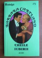 Barbara Cartland - Cheile iubirii