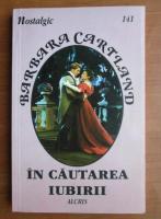 Anticariat: Barbara Cartland - In cautarea iubirii
