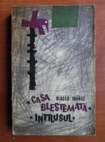 Anticariat: Blasco Ibanez - Casa blestemata. Intrusul