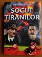 Boguslaw Woloszanski - Socul tiranilor