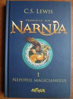 C. S. Lewis - Cronicile din Narnia 1. Nepotul magicianului