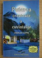 Charles Capps - Puterea creatoare a cuvintelor