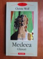 Anticariat: Christa Wolf - Medeea. Glasuri