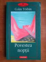 Anticariat: Colm Toibin - Povestea noptii