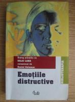 Anticariat: Daniel Goleman - Emotiile distructive. In dialog cu Dalai Lama
