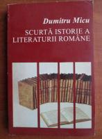 Anticariat: Dumitru Micu - Scurta istorie a literaturii romane (volumul 1)