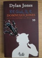 Anticariat: Dylan Jones - Regulile domnului Jones pentru barbatul modern