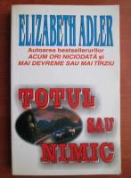 Elizabeth Adler - Totul sau nimic