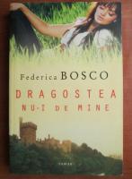 Anticariat: Federica Bosco - Dragostea nu-i de mine