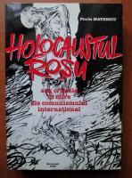 Anticariat: Florin Matrescu - Holocaustul rosu sau crimele in cifre ale comunismului international