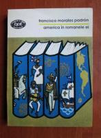 Anticariat: Francisco Morales Padron - America in romanele ei