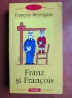Anticariat: Francois Weyergans - Franz si Francois