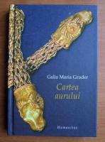 Anticariat: Galia Maria Gruder - Cartea aurului