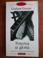 Graham Greene - Puterea si gloria
