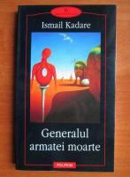 Anticariat: Ismail Kadare - Generalul armatei moarte