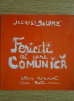 Jacques Salome - Fericiti cei care comunica