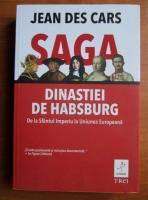 Anticariat: Jean Des Cars - Saga dinastiei de Habsburg. De la Sfantul imperiu la Uniunea Europeana