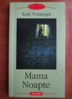 Kurt Vonnegut - Mama Noapte