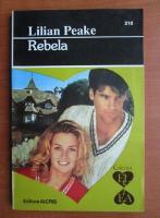Anticariat: Lilian Peake - Rebela