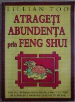 Anticariat: Lillian Too - Atrageti abundenta prin Feng Shui