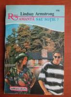 Anticariat: Lindsay Armstrong - Amanta sau sotie?