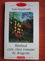 Anticariat: Luis Sepulveda - Batranul care citea romane de dragoste