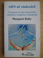 Margaret Ruby - ADN-ul vindecarii