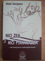 Anticariat: Matei Georgescu - Nici zen, nici psihanaliza