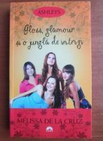 Melissa de la Cruz - Gloss, glamour si o jungla de intrigi
