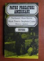 Anticariat: Patru prozatori americani (Nathaniel Hawthorne, Mark Twain, Stephen Crane, Henry James)