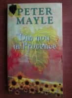 Anticariat: Peter Mayle - Din nou in Provence