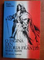 Anticariat: Radu Valentin - O pagina din istoria Frantei. Regele soare