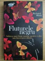 Anticariat: Richard Moss - Fluturele negru. Iubirea unei fiinte umane pentru o alta: iata incercarea ultima