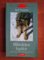 Anticariat: Stef Penney - Blandetea lupilor