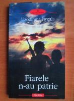 Anticariat: Uzodimma Iweala - Fiarele n-au patrie