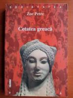 Zoe Petre - Cetatea greaca