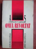 Albert Camus - Omul revoltat