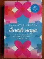 Anticariat: Alla Svirinskaya - Secretele energiei. Un plan imbatabil pentru o sanatate infloritoare