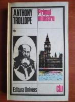 Anticariat: Anthony Trollope - Primul ministru (Volumul 1)