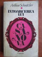 Anticariat: Arthur Schnitzler - Intoarcerea lui Casanova