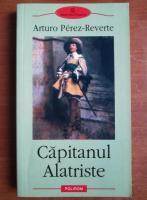 Anticariat: Arturo Perez Reverte - Capitanul Alatriste